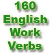 160 английских глаголов о работе. Английский словарь - как выучить быстро и бесплатно